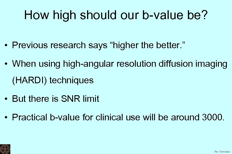 """How high should our b-value be? • Previous research says """"higher the better. """""""