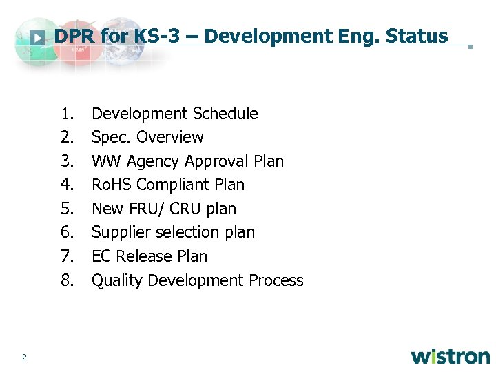 DPR for KS-3 – Development Eng. Status 1. 2. 3. 4. 5. 6. 7.