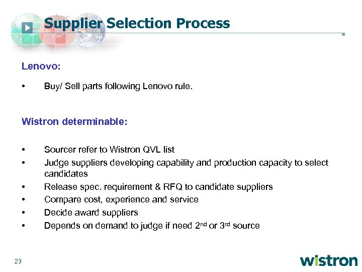 Supplier Selection Process Lenovo: • Buy/ Sell parts following Lenovo rule. Wistron determinable: •
