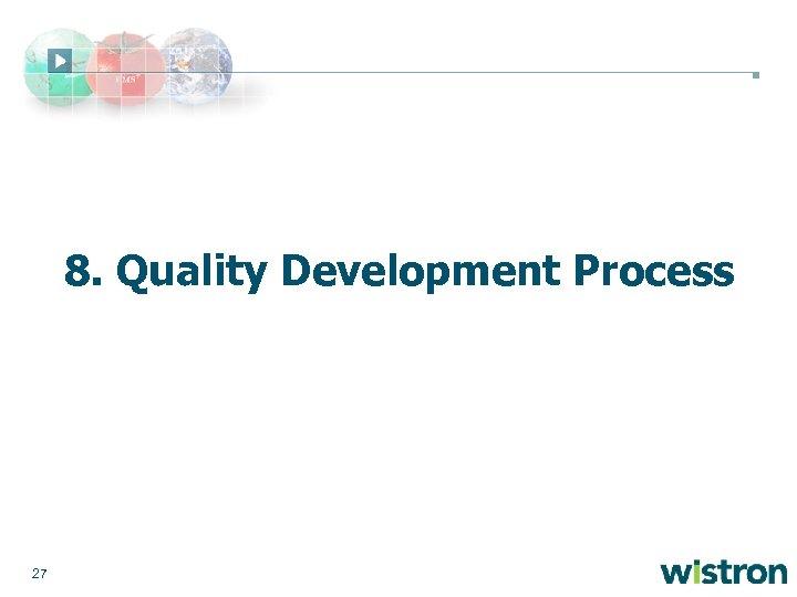 8. Quality Development Process 27