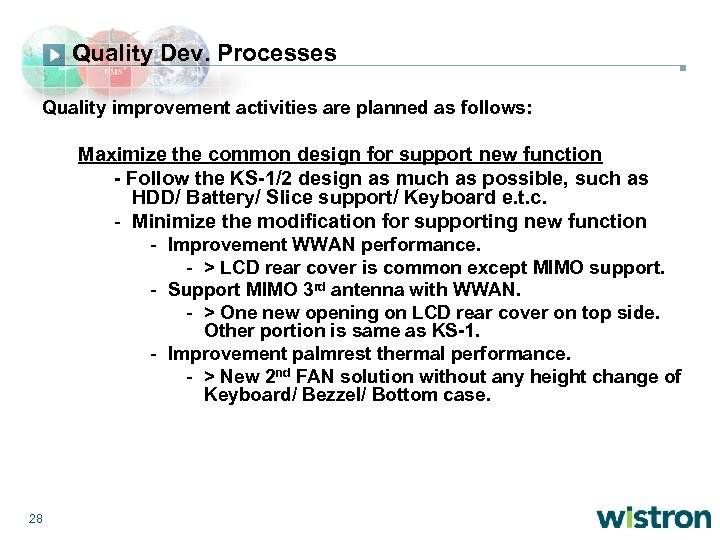 Quality Dev. Processes Quality improvement activities are planned as follows: Maximize the common design
