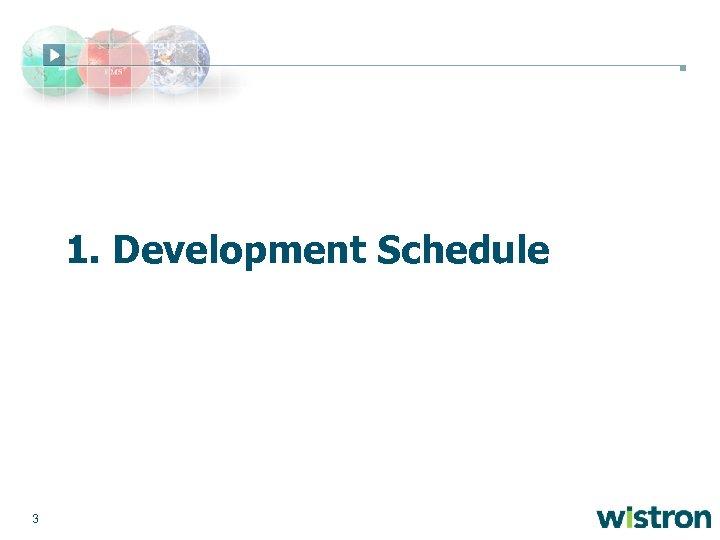 1. Development Schedule 3