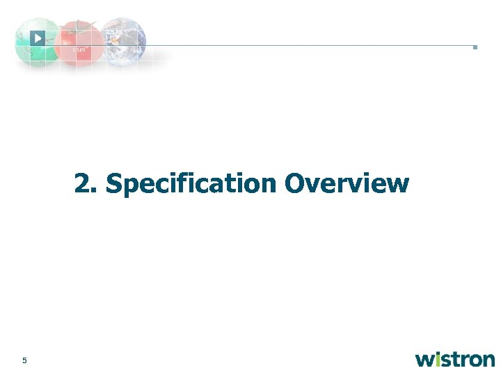 2. Specification Overview 5