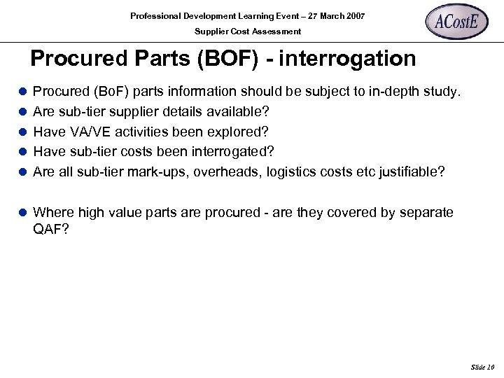 Professional Development Learning Event – 27 March 2007 Supplier Cost Assessment Procured Parts (BOF)