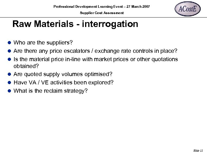 Professional Development Learning Event – 27 March 2007 Supplier Cost Assessment Raw Materials -