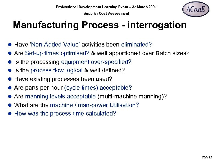 Professional Development Learning Event – 27 March 2007 Supplier Cost Assessment Manufacturing Process -