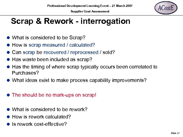 Professional Development Learning Event – 27 March 2007 Supplier Cost Assessment Scrap & Rework