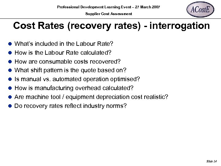 Professional Development Learning Event – 27 March 2007 Supplier Cost Assessment Cost Rates (recovery