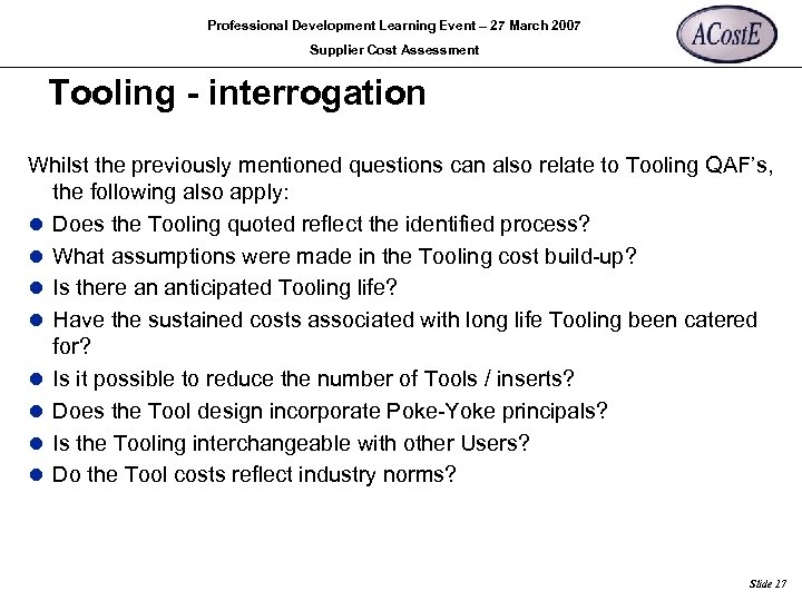 Professional Development Learning Event – 27 March 2007 Supplier Cost Assessment Tooling - interrogation