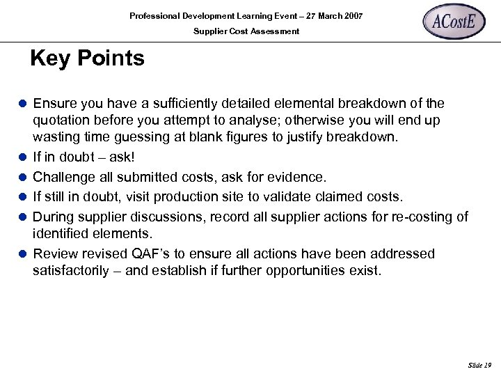 Professional Development Learning Event – 27 March 2007 Supplier Cost Assessment Key Points l
