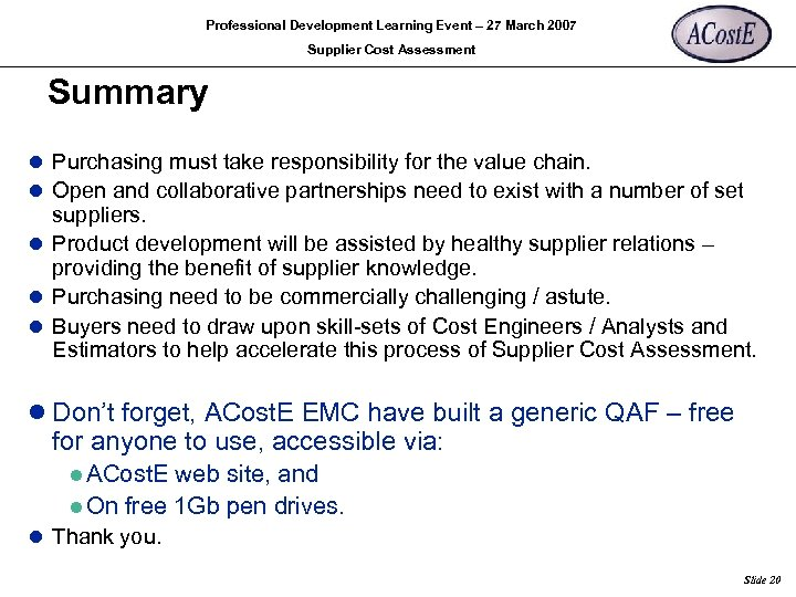 Professional Development Learning Event – 27 March 2007 Supplier Cost Assessment Summary l Purchasing