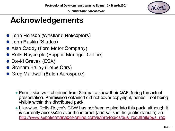 Professional Development Learning Event – 27 March 2007 Supplier Cost Assessment Acknowledgements l l