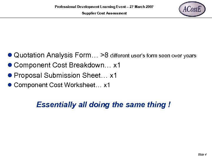 Professional Development Learning Event – 27 March 2007 Supplier Cost Assessment l Quotation Analysis