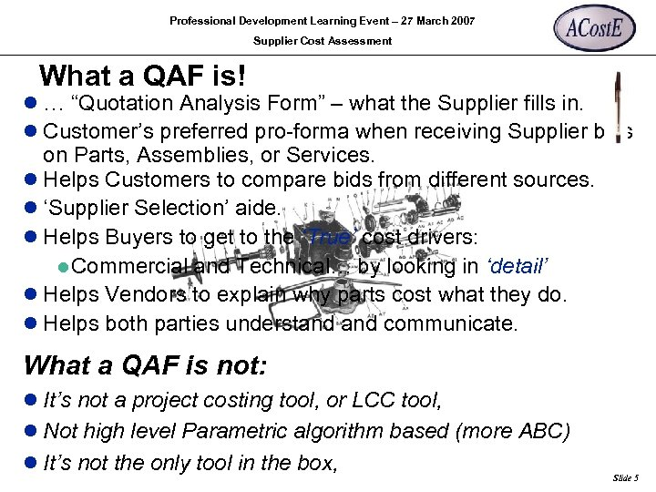Professional Development Learning Event – 27 March 2007 Supplier Cost Assessment What a QAF