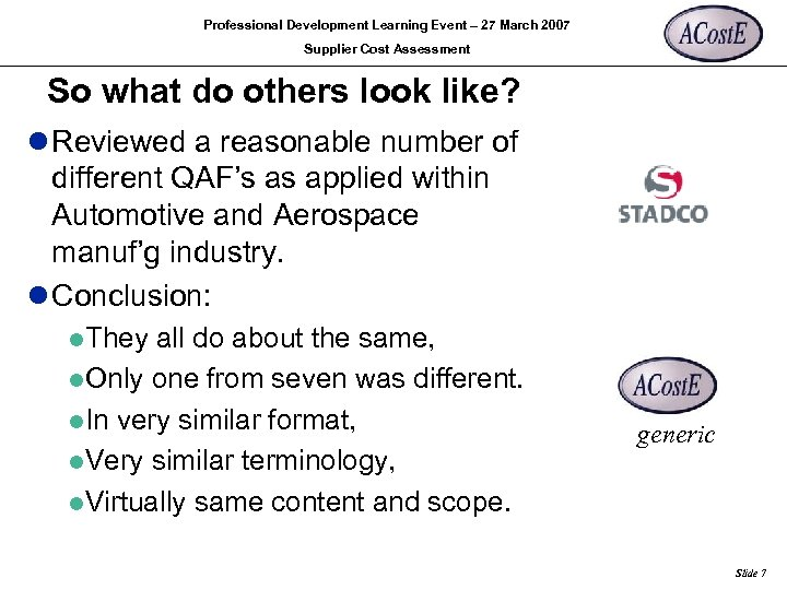 Professional Development Learning Event – 27 March 2007 Supplier Cost Assessment So what do
