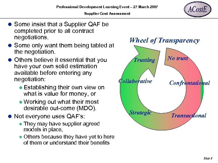 Professional Development Learning Event – 27 March 2007 Supplier Cost Assessment l Some insist
