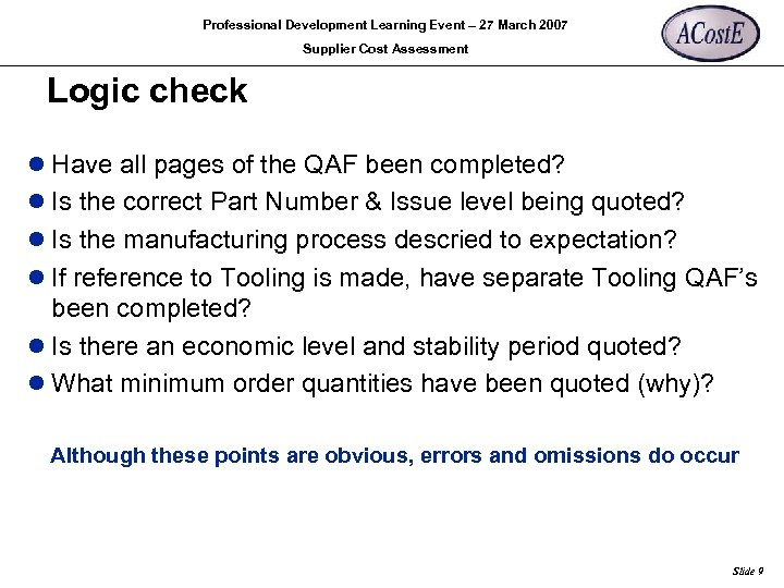 Professional Development Learning Event – 27 March 2007 Supplier Cost Assessment Logic check l