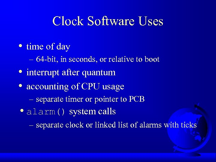 Clock Software Uses • time of day – 64 -bit, in seconds, or relative
