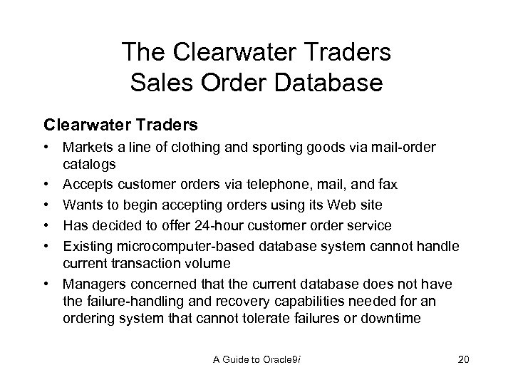 The Clearwater Traders Sales Order Database Clearwater Traders • Markets a line of clothing
