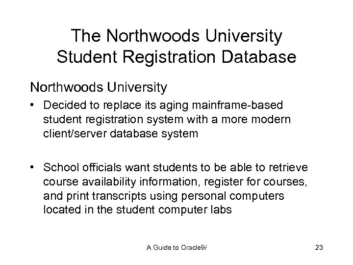 The Northwoods University Student Registration Database Northwoods University • Decided to replace its aging