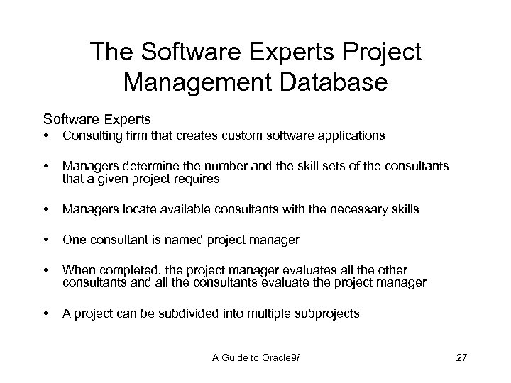 The Software Experts Project Management Database Software Experts • Consulting firm that creates custom