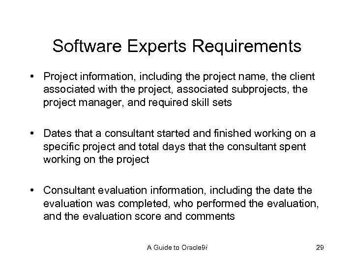 Software Experts Requirements • Project information, including the project name, the client associated with