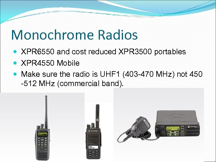 Monochrome Radios XPR 6550 and cost reduced XPR 3500 portables XPR 4550 Mobile Make