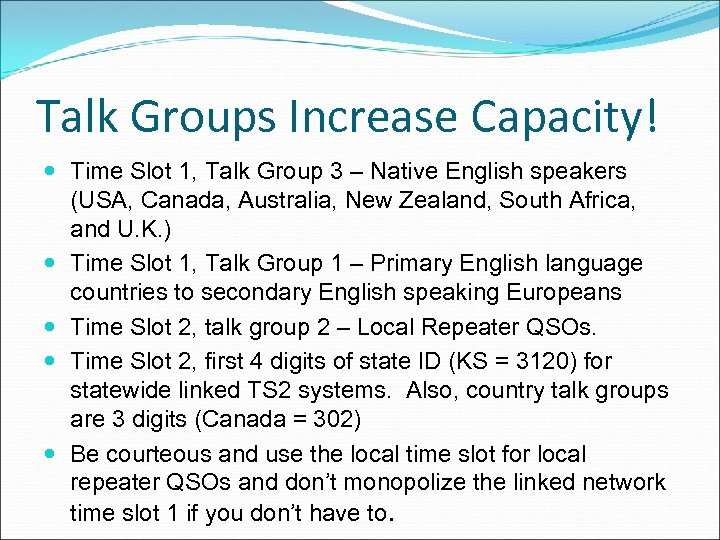 Talk Groups Increase Capacity! Time Slot 1, Talk Group 3 – Native English speakers