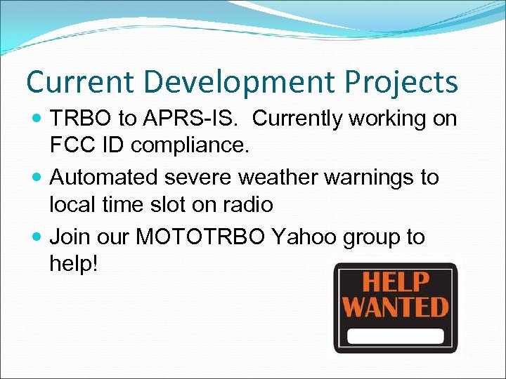 Current Development Projects TRBO to APRS-IS. Currently working on FCC ID compliance. Automated severe