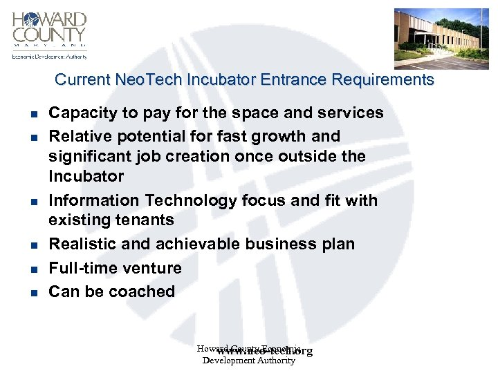 Current Neo. Tech Incubator Entrance Requirements n n n Capacity to pay for the