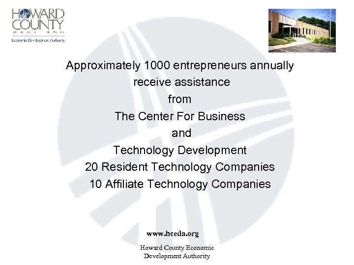 Approximately 1000 entrepreneurs annually receive assistance from The Center For Business and Technology Development