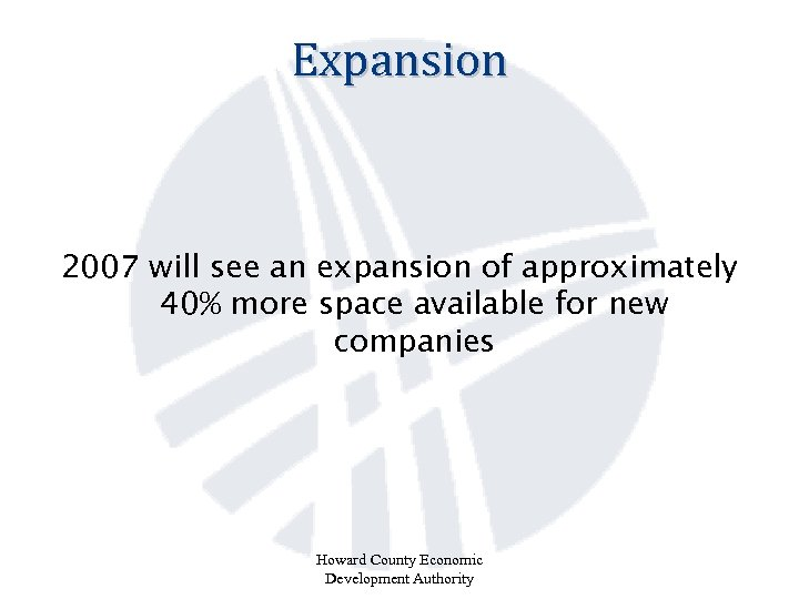 Expansion 2007 will see an expansion of approximately 40% more space available for new