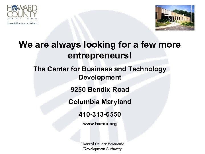 We are always looking for a few more entrepreneurs! The Center for Business and