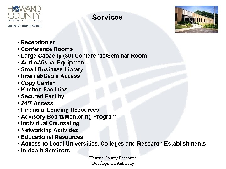 Services • Receptionist • Conference Rooms • Large Capacity (30) Conference/Seminar Room •