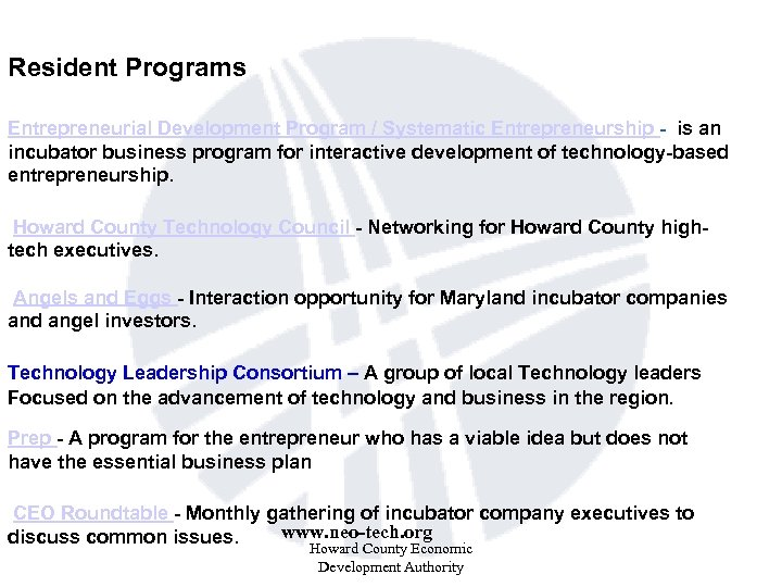 Resident Programs Entrepreneurial Development Program / Systematic Entrepreneurship - is an incubator business program