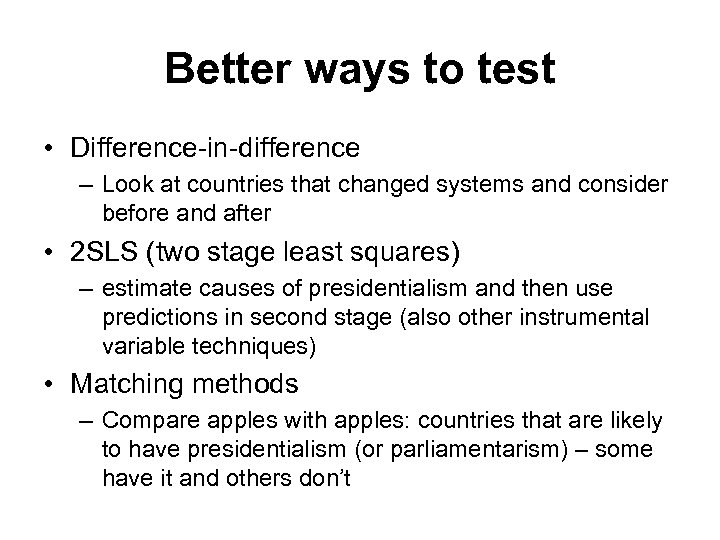 Better ways to test • Difference-in-difference – Look at countries that changed systems and
