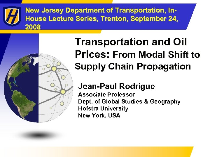 New Jersey Department of Transportation, In. House Lecture Series, Trenton, September 24, 2008 Transportation