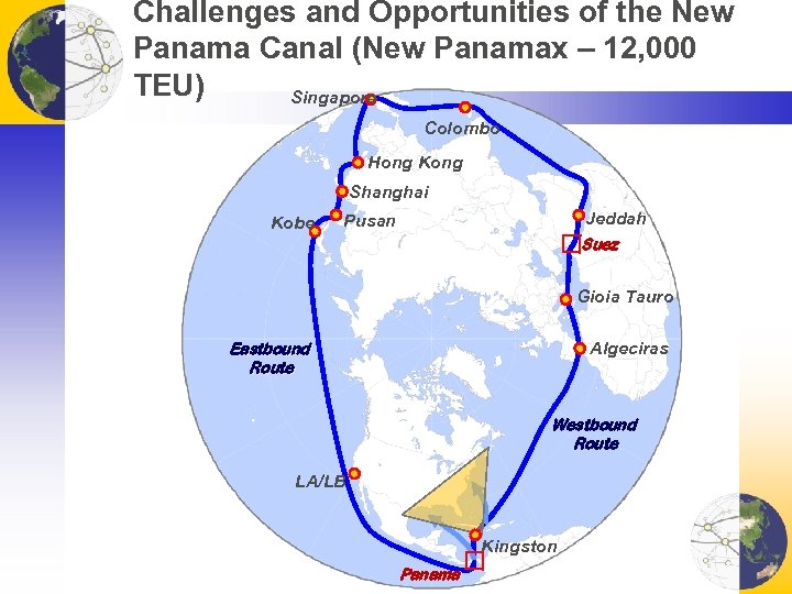 Challenges and Opportunities of the New Panama Canal (New Panamax – 12, 000 TEU)