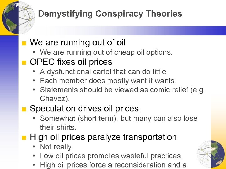 Demystifying Conspiracy Theories ■ We are running out of oil • We are running
