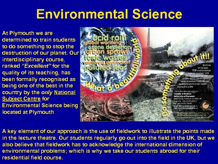 Environmental Science At Plymouth we are determined to train students to do something to