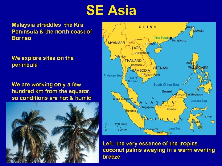 SE Asia Malaysia straddles the Kra Peninsula & the north coast of Borneo We
