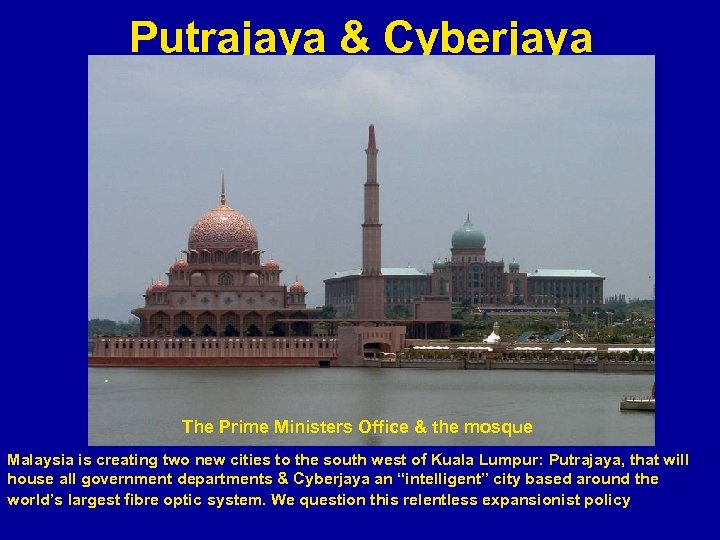 Putrajaya & Cyberjaya The Prime Ministers Office & the mosque Malaysia is creating two
