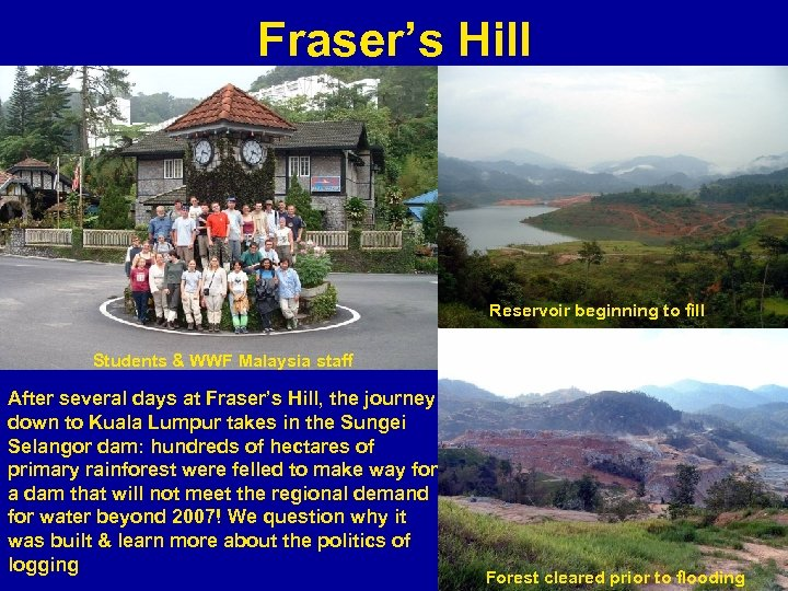 Fraser's Hill Reservoir beginning to fill Students & WWF Malaysia staff After several days