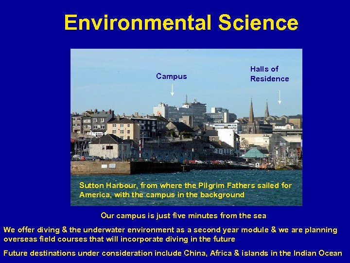 Environmental Science Campus Halls of Residence Sutton Harbour, from where the Pilgrim Fathers sailed