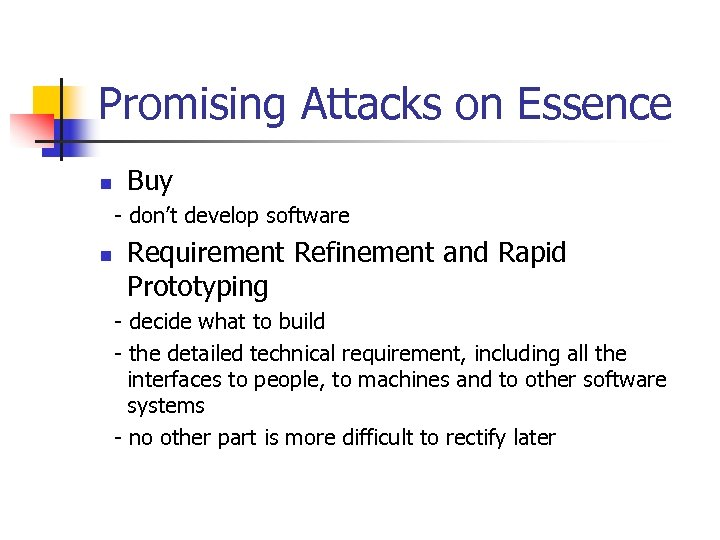 Promising Attacks on Essence n Buy - don't develop software n Requirement Refinement and