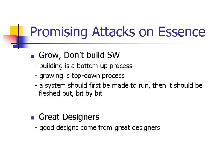 Promising Attacks on Essence n Grow, Don't build SW - building is a bottom