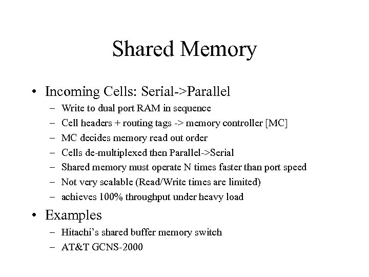Shared Memory • Incoming Cells: Serial->Parallel – – – – Write to dual port