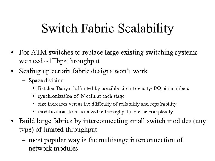Switch Fabric Scalability • For ATM switches to replace large existing switching systems we