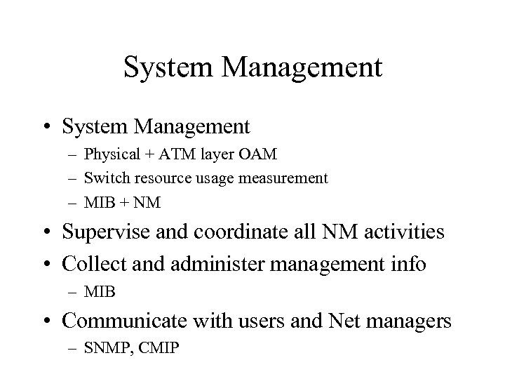 System Management • System Management – Physical + ATM layer OAM – Switch resource