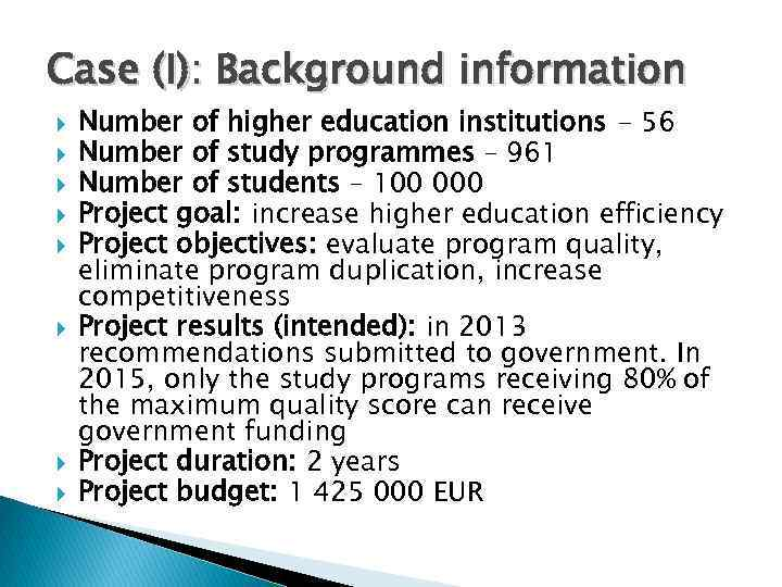 Case (I): Background information Number of higher education institutions - 56 Number of study